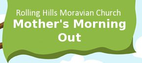 Rolling Hills Moravian Church Mother's Morning Out Preschool
